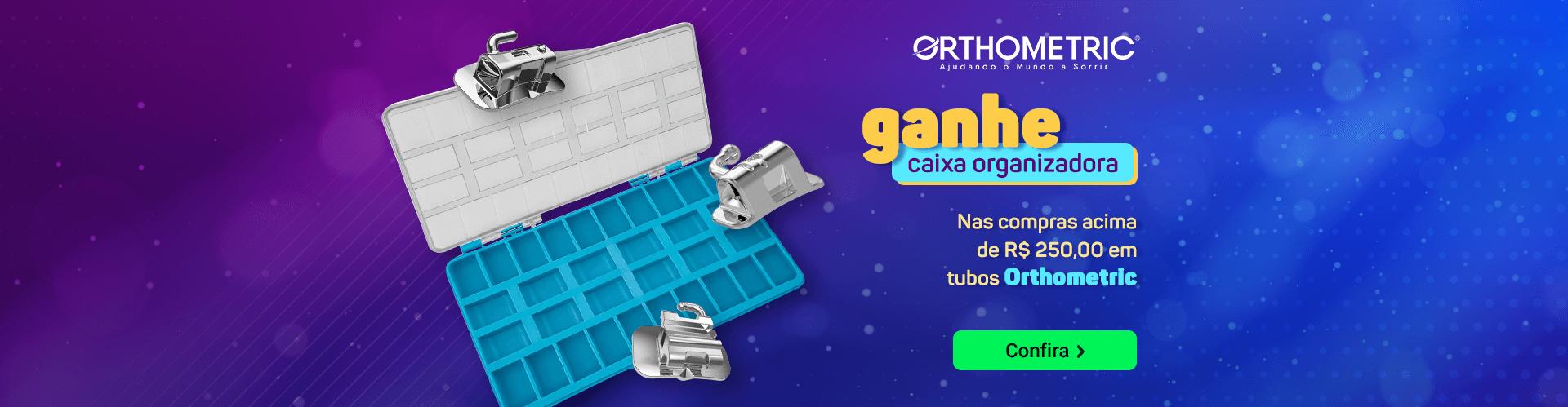 Ganhe Caixa Organizadora nas compras acima de R$ 250,00 em tubos Orthometric | Dental Cremer